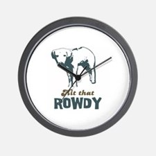 Hit That Rowdy Wall Clock