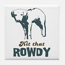 Hit That Rowdy Tile Coaster
