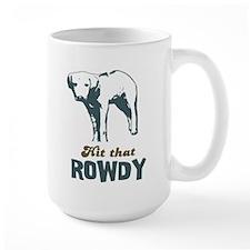 Hit That Rowdy Ceramic Mugs