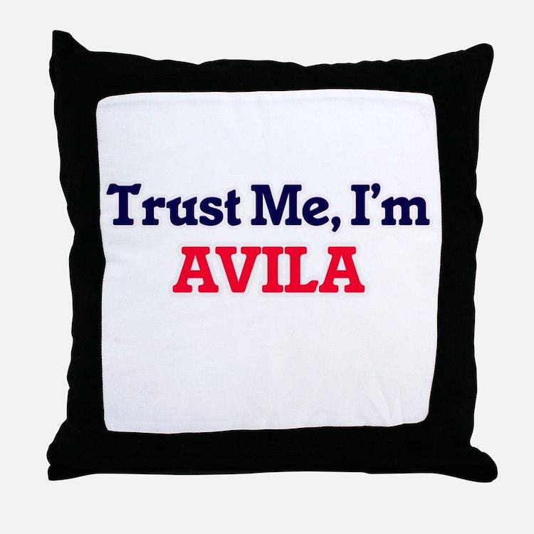 Trust Me, I'm Avila Throw Pillow
