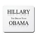 Hillary / Obama: The dream team Mousepad