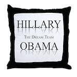 Hillary / Obama: The dream team Throw Pillow