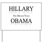 Hillary / Obama: The dream team Yard Sign