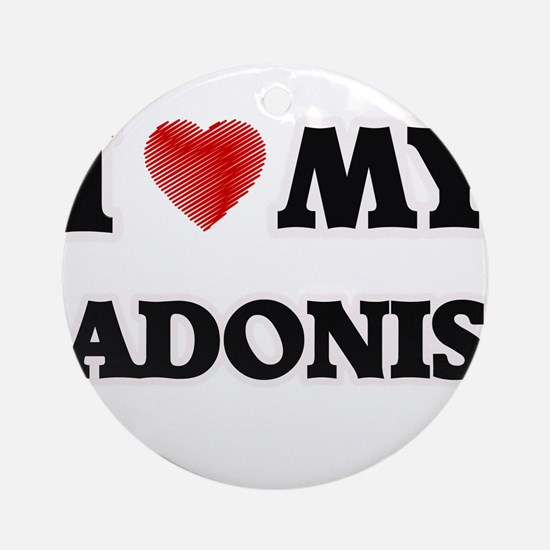 I love my Adonis Round Ornament