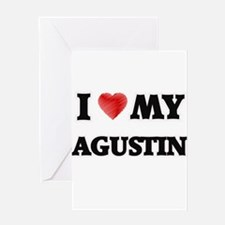 I love my Agustin Greeting Cards
