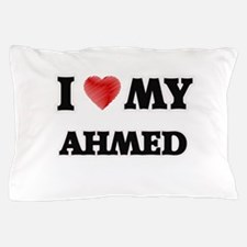 I love my Ahmed Pillow Case