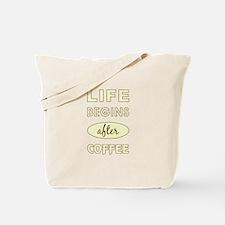 LIFE BEGINS AFTER... Tote Bag