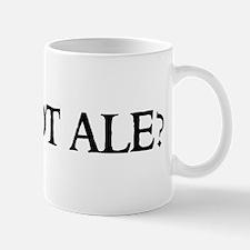 Got Ale? Mug