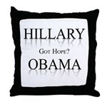 Hillary / Obama: Got Hope? Throw Pillow