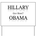 Hillary / Obama: Got Hope? Yard Sign