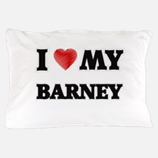 I love my Barney Pillow Case