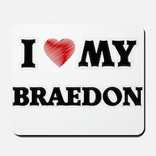 I love my Braedon Mousepad