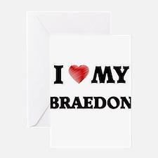 I love my Braedon Greeting Cards