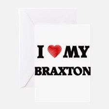 I love my Braxton Greeting Cards