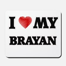 I love my Brayan Mousepad
