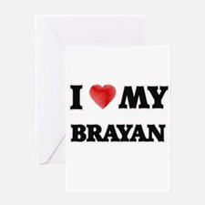 I love my Brayan Greeting Cards