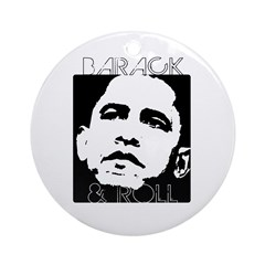 Obama 2008: Barack and Roll Ornament (Round)