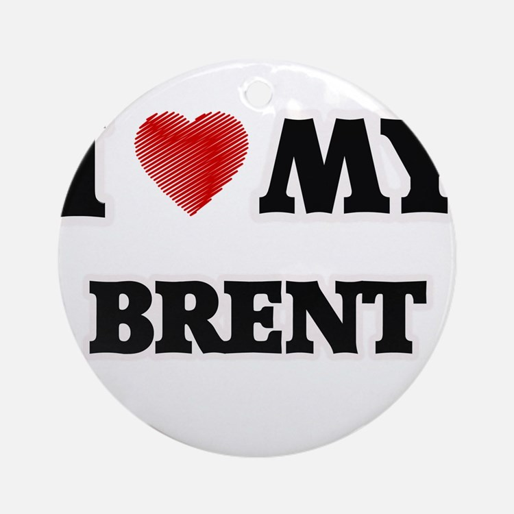 I love my Brent Round Ornament