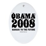 Obama 2008: Barack to the future Oval Ornament