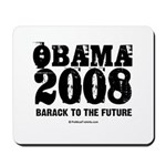 Obama 2008: Barack to the future Mousepad