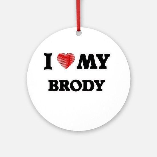 I love my Brody Round Ornament