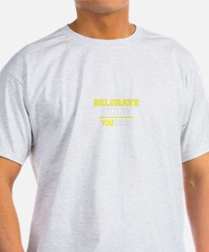 BELGRAVE thing, you wouldn't understand T-Shirt