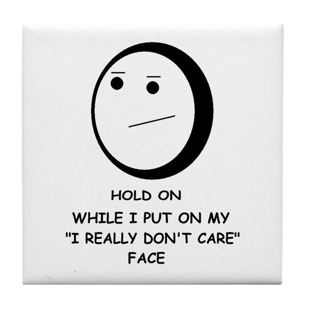 I DON'T CARE FACE Tile Coaster by doubledawgdareu