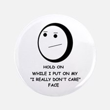 "I DON'T CARE FACE 3.5"" Button"
