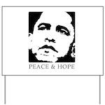 Obama 2008: Peace and Hope Yard Sign