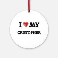 I love my Cristopher Round Ornament