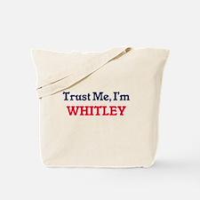 Trust Me, I'm Whitley Tote Bag