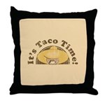 It's Taco Time! Throw Pillow
