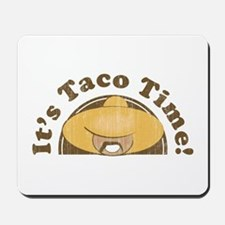 It's Taco Time! Mousepad