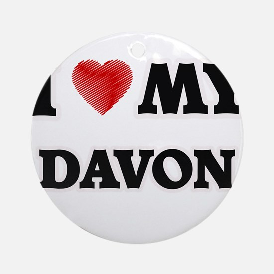 I love my Davon Round Ornament