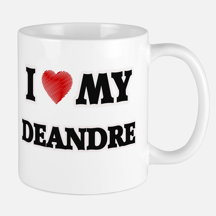 I love my Deandre Mugs