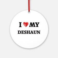 I love my Deshaun Round Ornament