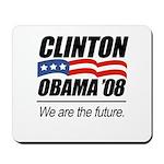Clinton/Obama '08: We are the future Mousepad