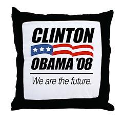 Clinton/Obama '08: We are the future Throw Pillow