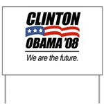 Clinton/Obama '08: We are the future Yard Sign