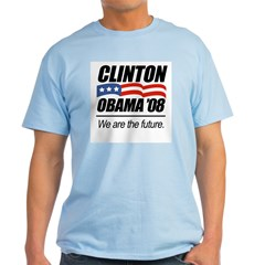 Clinton/Obama '08: We are the future Light T-Shirt