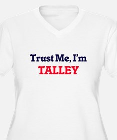 Trust Me, I'm Talley Plus Size T-Shirt