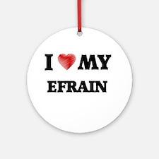 I love my Efrain Round Ornament