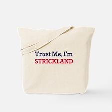 Trust Me, I'm Strickland Tote Bag
