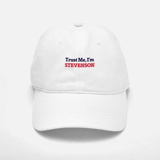 Trust Me, I'm Stevenson Baseball Baseball Cap