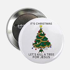 Kill A Tree For Jesus Button