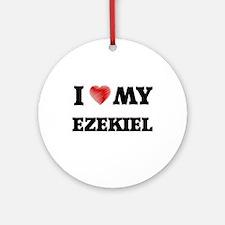 I love my Ezekiel Round Ornament