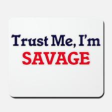 Trust Me, I'm Savage Mousepad