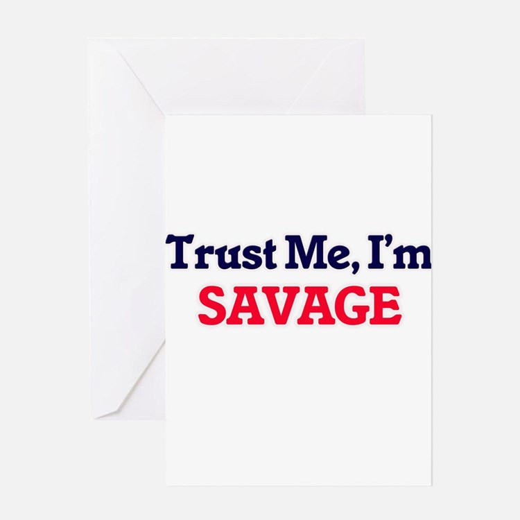 Trust Me, I'm Savage Greeting Cards