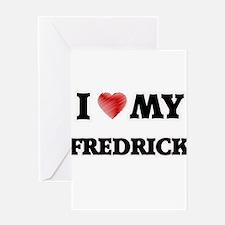 I love my Fredrick Greeting Cards