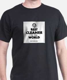 Best Cleaner in the World T-Shirt